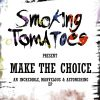 Smoking Tomatoes - Make The Choice