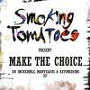 Smoking Tomatoes - Make The Choice