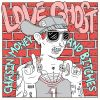 Love Ghost – Chasin' Money and Bitches