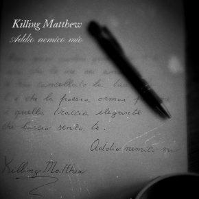 Killing Matthew – Addio nemico mio