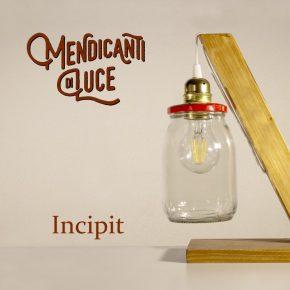 "Mendicanti di Luce – ""Incipit"""