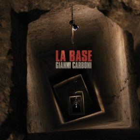 "Gianni Carboni – ""La base"""
