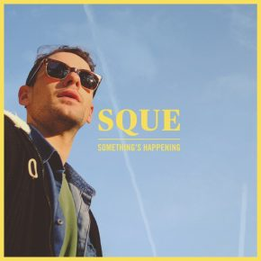 Sque – Something's happening