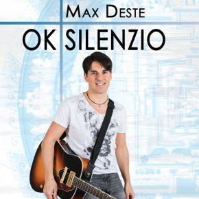 Max Deste – Ok Silenzio