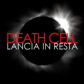 Death Cell – Lancia in Resta