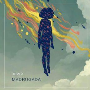ROMEA – Madrugada