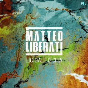 Matteo Liberati – Luci gialle di città