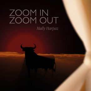 Mally Harpaz – Zoom in Zoom out