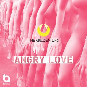 The Golden UFo – Angry love
