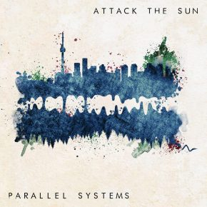 Attack The Sun – Parallel Systems