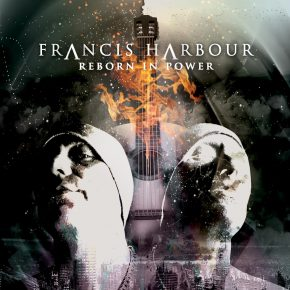Francis Harbour – Reborn in Power